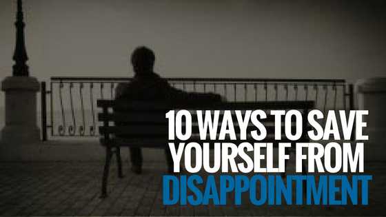 10-ways-to-save-yourself-from-disappointment